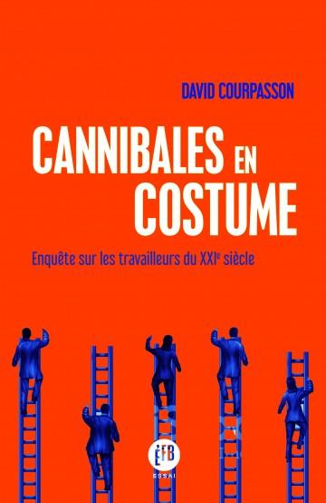 Vignette document Cannibales en costume. Enquête sur les travailleurs du XXIe siècle
